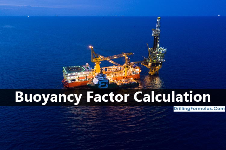 Buoyancy Factor Calculation - Drilling Formulas and Drilling
