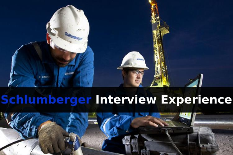 Schlumberger Interview Experience - This is good for new