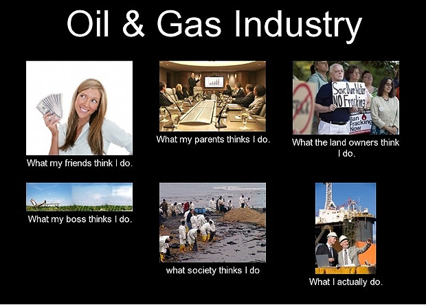 What My Friends Think I Do - Oil and Gas Industry