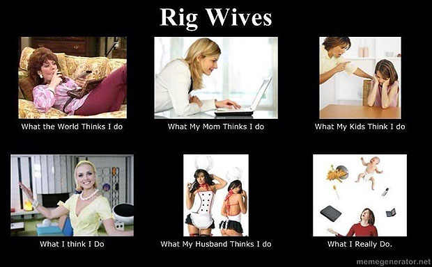 What My Friends Think I Do - Rig Wives