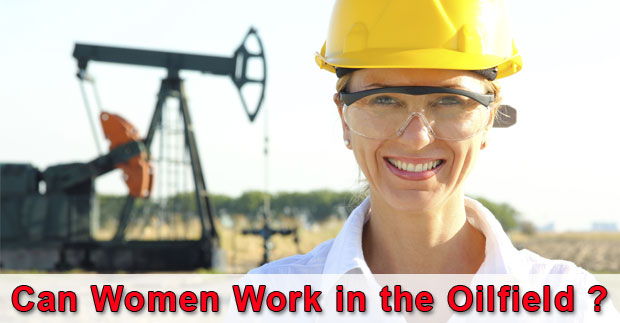 can-women-work-in-the-oilfield