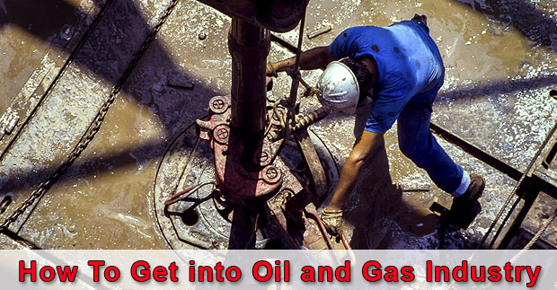 How-To-Get-into-Oil-and-Gas-Industry