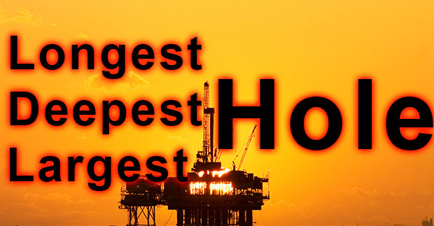 What is the longest, deepest and largest hole ever drilled on earth?