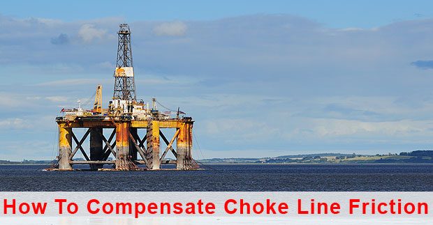 How To Compensate Choke Line Friction For Deep Water Well Control