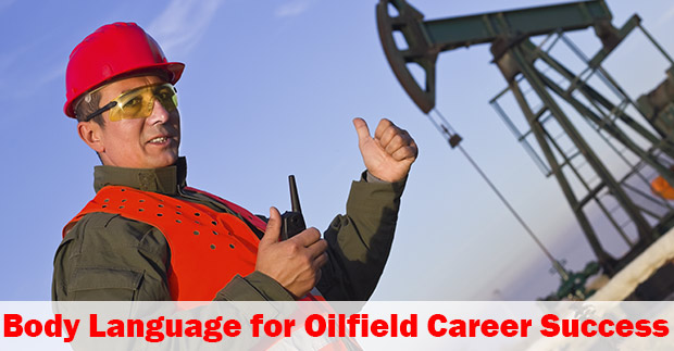body-languge-for-oilfield-success