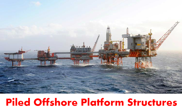 Piled offshore platform structures offshore structure series.