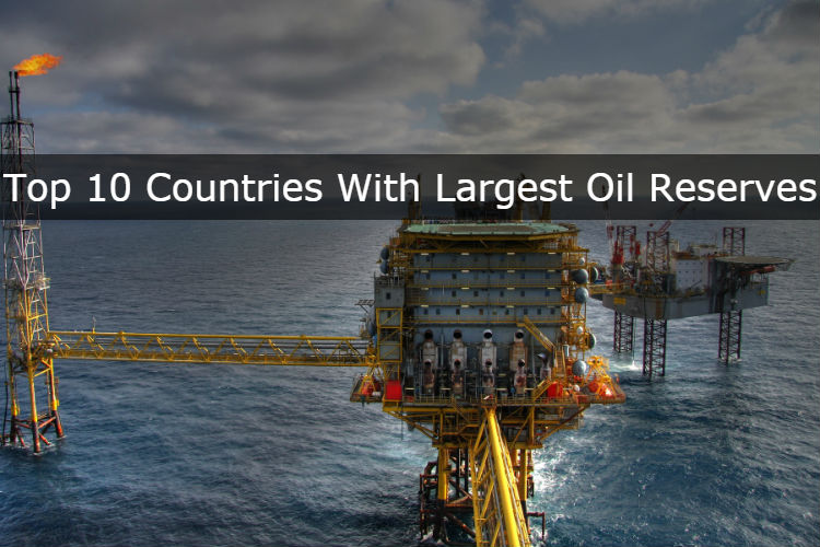 Top 10 Countries With Largest Oil Reserves 2017 - Drilling Formulas