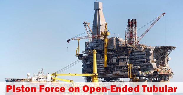 Piston-Force-on-Open-Ended-Tubular